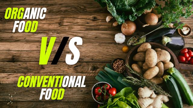 Organic Food Versus Conventional Food