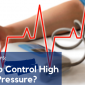 How To Control High Blood Pressure?